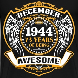 1944 73 Years Of Being Awesome December T-Shirts - Men's Premium T-Shirt