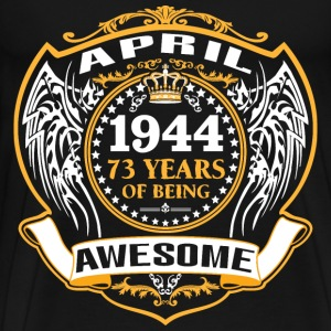 1944 73 Years Of Being Awesome April T-Shirts - Men's Premium T-Shirt