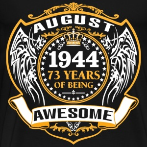 1944 73 Years Of Being Awesome August T-Shirts - Men's Premium T-Shirt