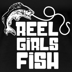 Reel Girls Fish Fisherwoman Angling - Women's Premium T-Shirt