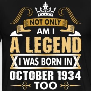 Not Only Am I A Legend I Was Born In October 1934 T-Shirts - Men's Premium T-Shirt