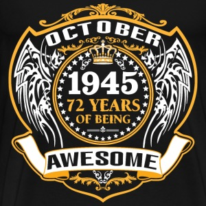 1945 72 Years Of Being Awesome October T-Shirts - Men's Premium T-Shirt