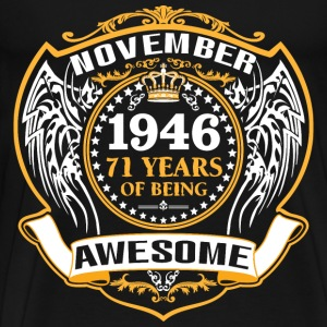 1946 71 Years Of Being Awesome November T-Shirts - Men's Premium T-Shirt