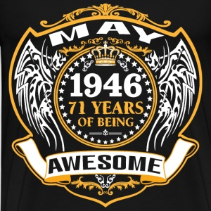 1946 71 Years Of Being Awesome May T-Shirts - Men's Premium T-Shirt