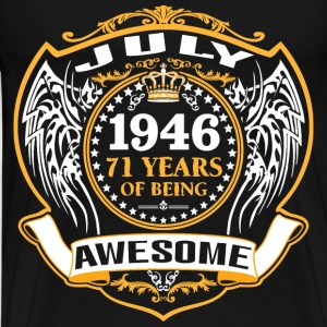 1946 71 Years Of Being Awesome July T-Shirts - Men's Premium T-Shirt
