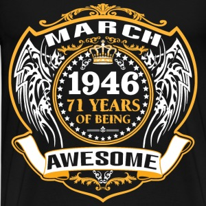 1946 71 Years Of Being Awesome March T-Shirts - Men's Premium T-Shirt