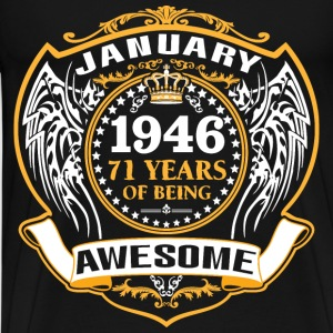 1946 71 Years Of Being Awesome January T-Shirts - Men's Premium T-Shirt