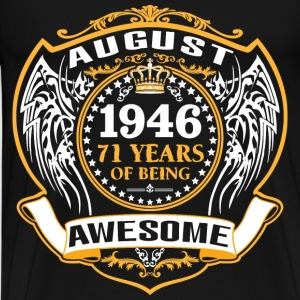 1946 71 Years Of Being Awesome August T-Shirts - Men's Premium T-Shirt