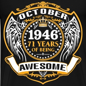 1946 71 Years Of Being Awesome October T-Shirts - Men's Premium T-Shirt