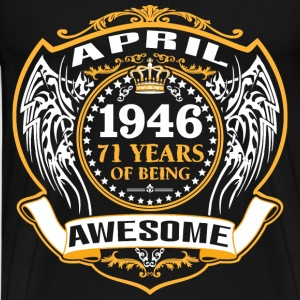1946 71 Years Of Being Awesome April T-Shirts - Men's Premium T-Shirt