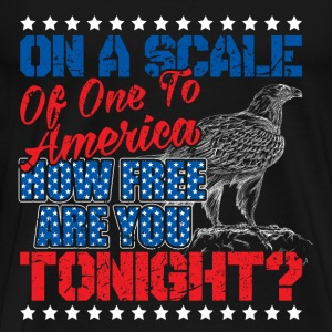 How You Freedom Tonight  - Men's Premium T-Shirt