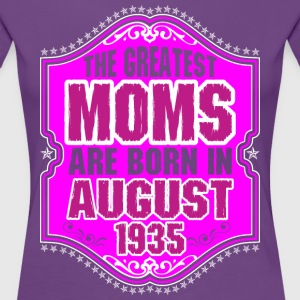 The Greatest Moms Are Born In August 19635 T-Shirts - Women's Premium T-Shirt