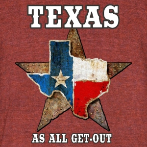 Texas As All Get-Out Tri-Blend T-Shirt - Unisex Tri-Blend T-Shirt by American Apparel