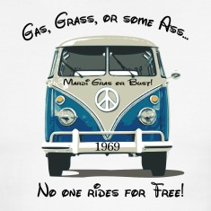 Gas, Grass, or some Ass...no one rides for free! T-Shirts