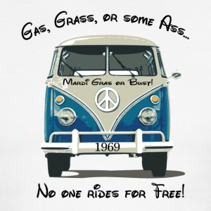 Gas, Grass, or some Ass...no one rides for free! T-Shirts - Men's Ringer T-Shirt