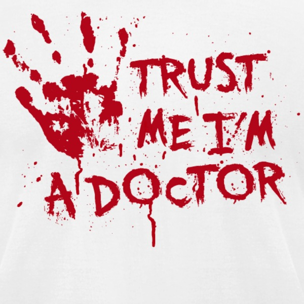 Trust me I'm a doctor T-Shirts - Men's T-Shirt by American Apparel