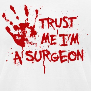Trust me I'm a surgeon T-Shirts - Men's T-Shirt by American Apparel