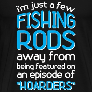Fishing Rod Hoarder Dad Angling  - Men's Premium T-Shirt