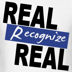 REAL RECOGNIZE REAL - Men's T-Shirt
