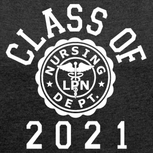 Class Of 2021 LPN T-Shirts - Women's Roll Cuff T-Shirt