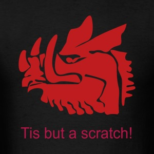Tis but a scratch - Men's T-Shirt