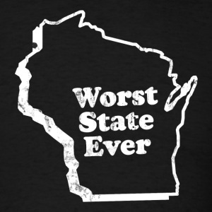 WISCONSIN - WORST STATE EVER T-Shirts - Men's T-Shirt