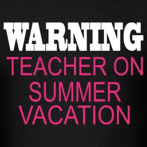 Warning teacher on summer vacati - Men's T-Shirt