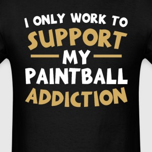 Supporting My Paintball Addiction T-Shirts - Men's T-Shirt