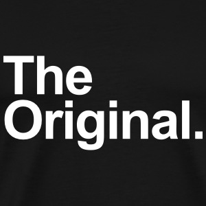 The Original. T-Shirts - Men's Premium T-Shirt