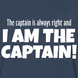 The Captain is always right! Long Sleeve Shirts - Men's Premium Long Sleeve T-Shirt