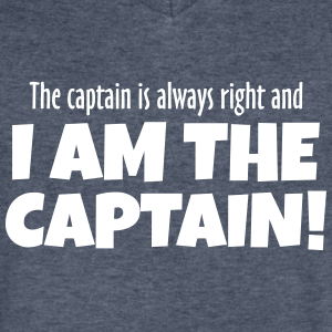 The Captain is always right!