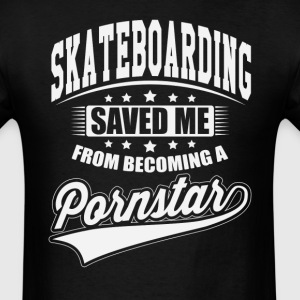 Skateboarding Saved Me Saved Me - Pornstar T-Shirts - Men's T-Shirt