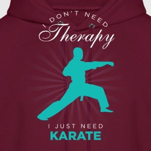 I Just Need Karate Funny Hoodies - Men's Hoodie