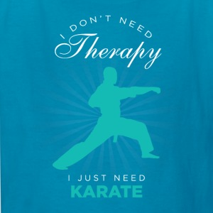 I Just Need Karate Funny Kids' Shirts - Kids' T-Shirt