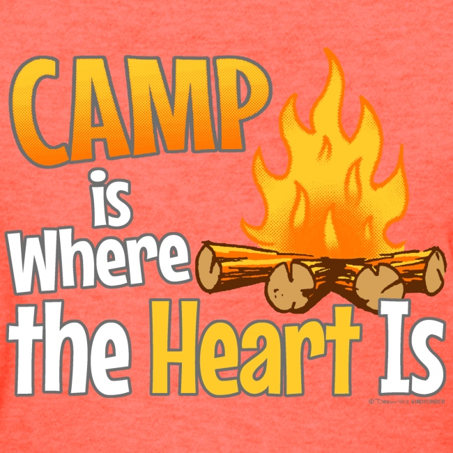 Camp is Where the Heart is T-Shirts