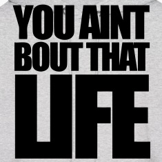 You Aint Bout That Life Hoodies - stayflyclothing.com