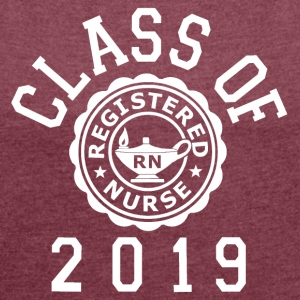 Class Of 2019 RN T-Shirts - Women's Roll Cuff T-Shirt