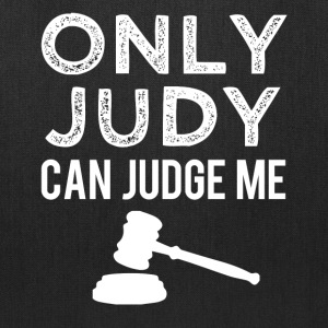 Only Judy can Judge me funny coffee bag - Tote Bag