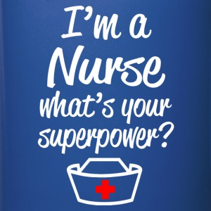 I'm a nurse what's your superpower coffee mug - Full Color Mug