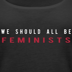 We should all be Feminist Tanks - Women's Premium Tank Top