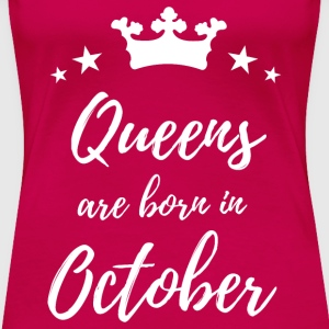 Queens Are Born In October T-Shirts - Women's Premium T-Shirt
