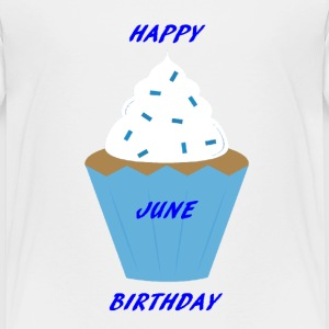 happy june birthday - Toddler Premium T-Shirt
