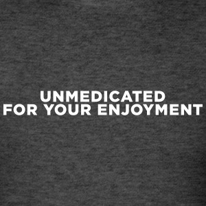 ADHD Unmedicated Quote T-Shirts - Men's T-Shirt