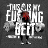 THIS IS MY FUCKING BELT - Men's 50/50 T-Shirt