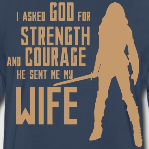 I asked God for Strength and Courage. He sent me m - Men's Premium Long Sleeve T-Shirt
