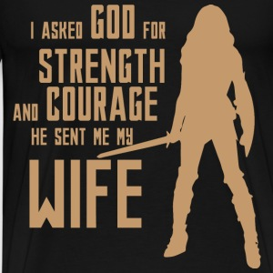 I asked God for Strength and Courage. He sent me m - Men's Premium T-Shirt