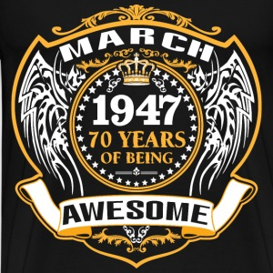 1947 70 Years Of Being Awesome March T-Shirts - Men's Premium T-Shirt