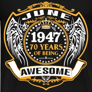 1947 70 Years Of Being Awesome Jun T-Shirts - Men's Premium T-Shirt
