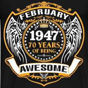 1947 70 Years Of Being Awesome February T-Shirts - Men's Premium T-Shirt