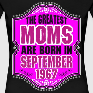 The Greatest Moms Are Born In September 1967 T-Shirts - Women's Premium T-Shirt